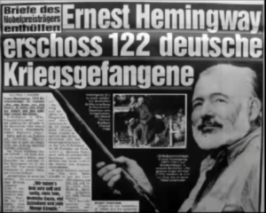 Hemmingway erschoss 122 deutsche Kriegsgefangene